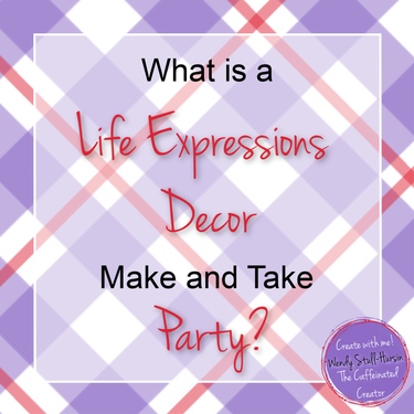 What Is A Life Expressions Decor Make And Take Party The Caffeinated Creator