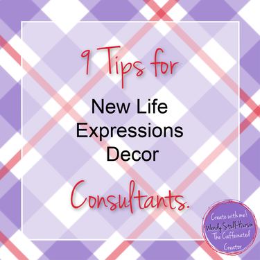 9 Tips For New Life Expressions Decor Consultants The Caffeinated Creator