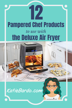 12 Pampered Chef Products To Use In Your Deluxe Air Fryer Direct Sales Party Plan And Network Marketing Companies Member Article By Katie Bardo
