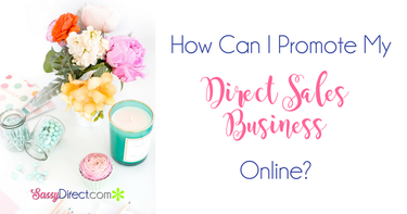 How Can I Promote My Direct Sales Business Online?