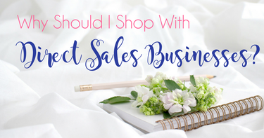 Why Should I Shop with Direct Sales Consultants?
