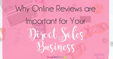 Why Online Reviews are Important for Your Direct Sales Business