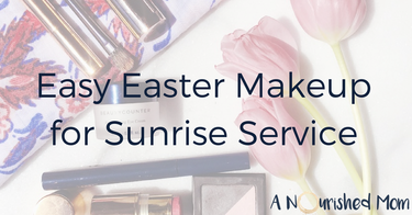 Easy Easter Makeup for Sunrise Service