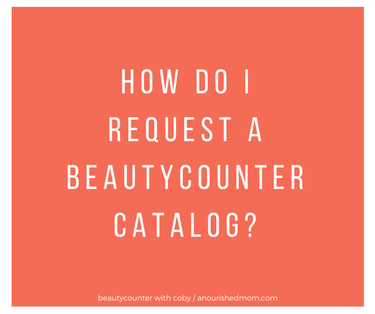 How Do I Request a Beautycounter Catalog?