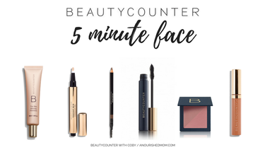 Fast, Easy & Fabulous: Beautycounter's 5-Minute Face!