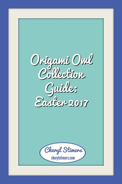 Origami Owl Collection Guide: Easter 2017