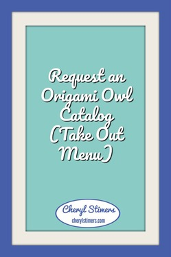 Request an Origami Owl Catalog (Take Out Menu)