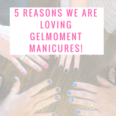 Customers are in LOVE with their GelMoment manicure, here is why!