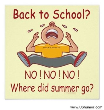 Back to School! No, No! Where Did the Summer Go?