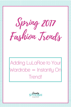 Spring 2017 Fashion Trends and LuLaRoe