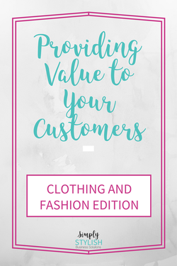 How To Give Killer Value To Your Clothes & Fashion Customers