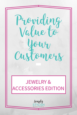 How to Give Spectacular Value to Your Jewelry & Accessories Customers