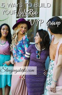 5 Ways to Build an Engaged LuLaRoe VIP Group